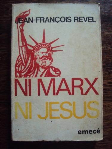 jean francois revel. ni marx ni jesus. revolucion eeuu
