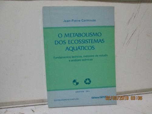 jean-pierre c. o metabolismo dos ecossistemas aquaticos