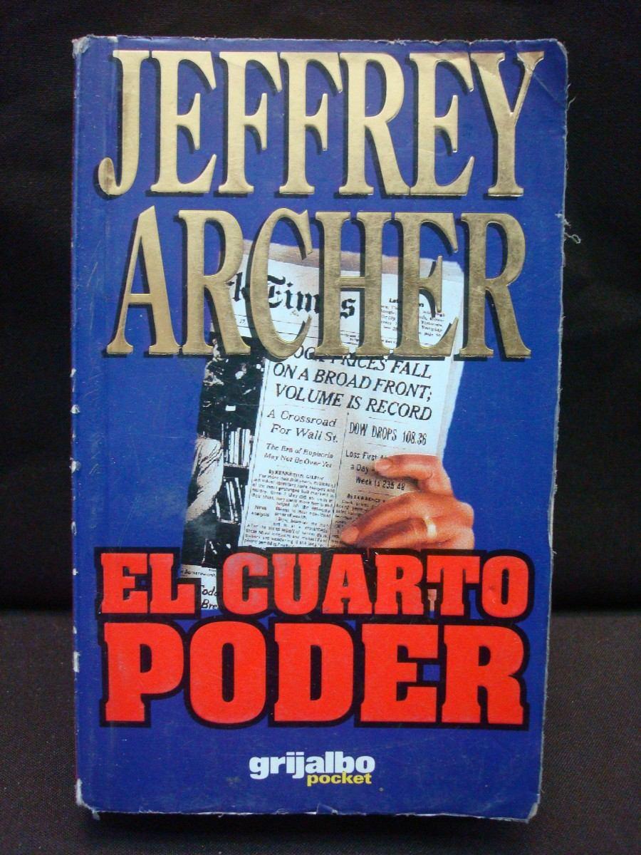 Jeffrey Archer, El Cuarto Poder. - $ 229.00