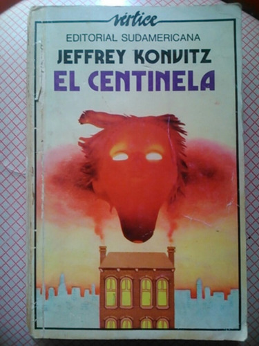 jeffrey konvitz. el centinela