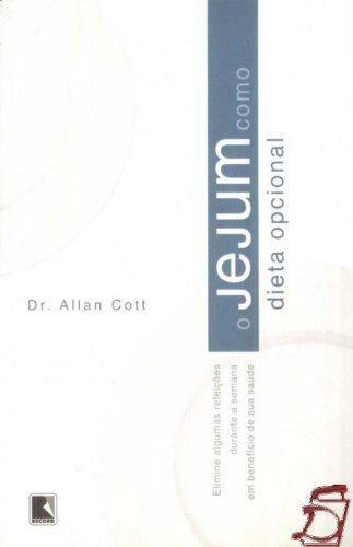 jejum como dieta opcional o de cott dr allan
