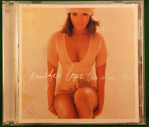 jennifer lopez this is me .. then cd 2002 c/booklet  bvf