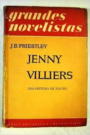 jenny villiers una historia de teatro - j. b. priestley