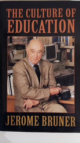 jerome bruner - the culture of education