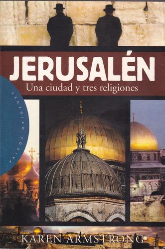 jerusalén una ciudad y tres religiones libro karen armstrong
