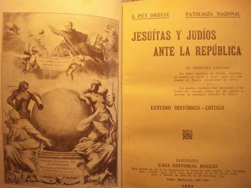 jesuitas y judios ante la republica, de s. peix ordeix