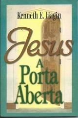 jesus - a porta aberta - kenneth e. hagin