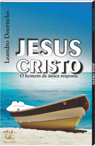 jesus cristo - o homem de única resposta