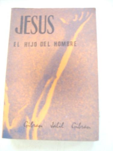 jesús, el hijo del hombre de gibran jalil gibran
