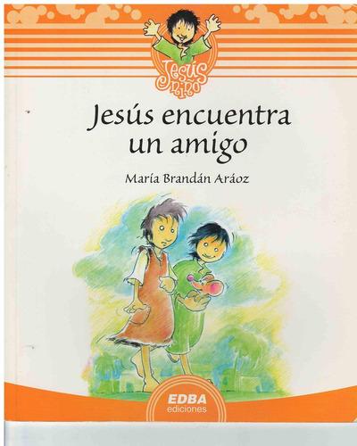 jesus encuentra un amigo
