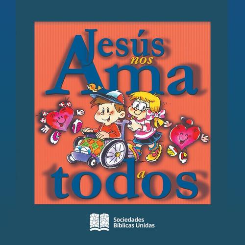 jesús nos ama a todos libro bíblico evangelismo pack 10 unid
