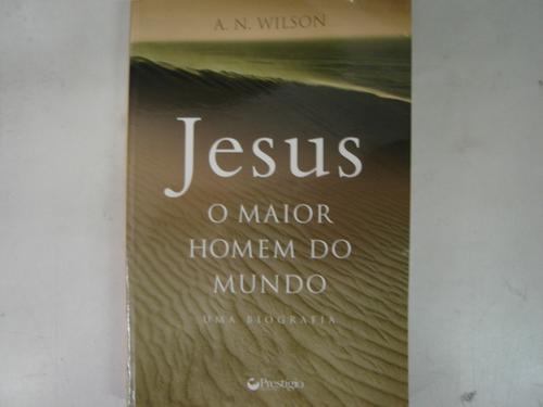 jesus o maior homem do mundo a. n. wilson 15
