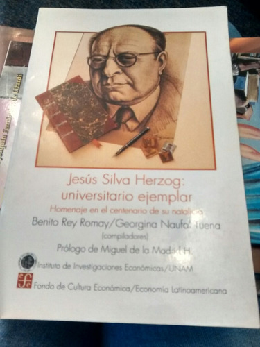 jesús silva herzog: universitario ejemplar - benito rey r.