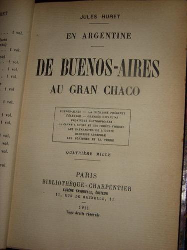 j.huret.argentina.de buenos aires al gran chaco.en francés