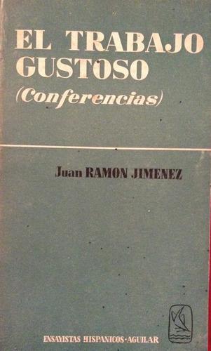 jimenez, juan ramon - el trabajo gustoso (conferencias), agu