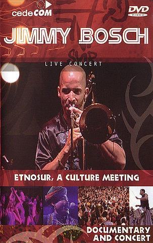 jimmy bosch live concert and documentary etnosur dvd