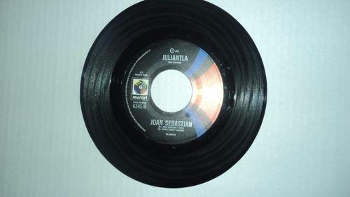 joan sebastian - juliantla / 45 rpm musart 1981 p vinylo