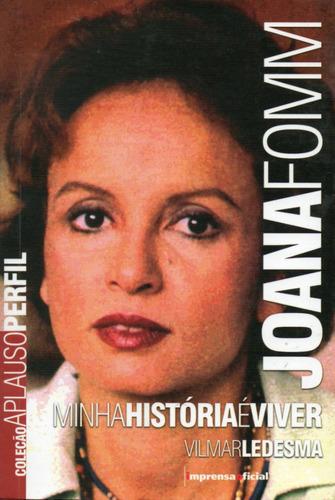 joana fomm  - minha história é viver- livro