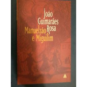 Joao Guimaraes Rosa Manuelzão E Miguilim