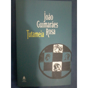 Joao Guimaraes Rosa Tutameia