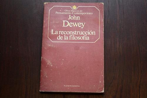 john dewey la reconstruccion de la filosofia