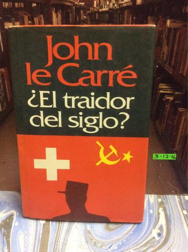 john le carré. ¿el traidor del siglo?