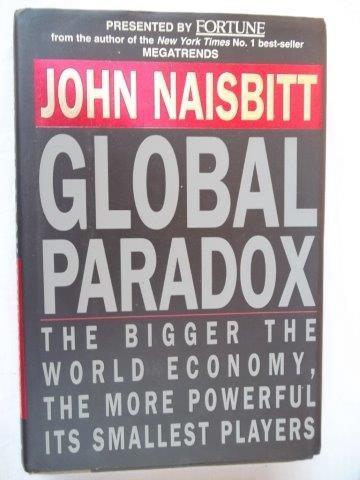 john naisbitt - global paradox - administração
