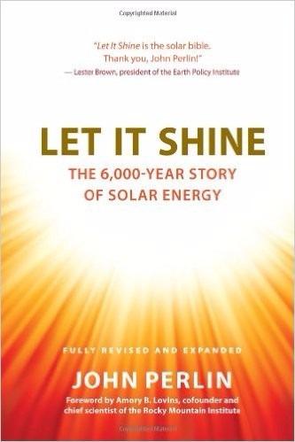 john perlin: let it shine - historia de la energia solar