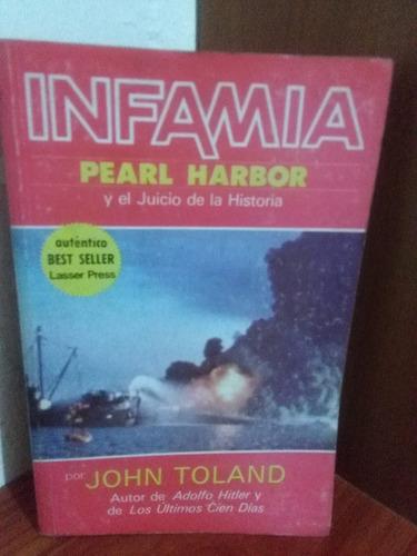 john toland: infamia pearl harbor y el juicio de la historia