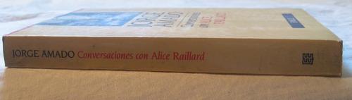 jorge amado - conversaciones con alice raillard