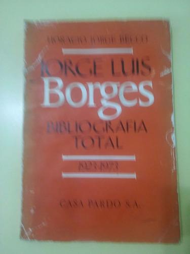 jorge luis borges bibliografía total 1923-1973  h. j. becco