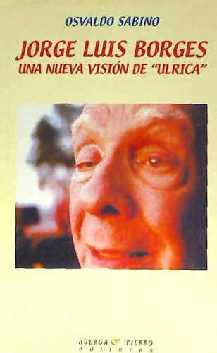 jorge luis borges: una nueva visión de  ulrica (libro litera