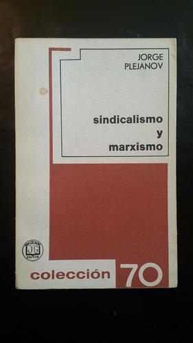 jorge plejanov; sindicalismo y marxismo