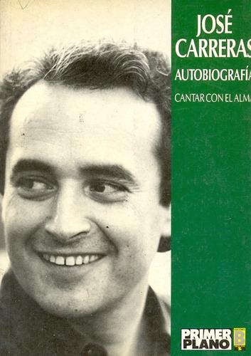 jose carreras autobiografia cantar con el alma libros
