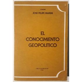 José Felipe Marini : El Conocimiento Geopolítico