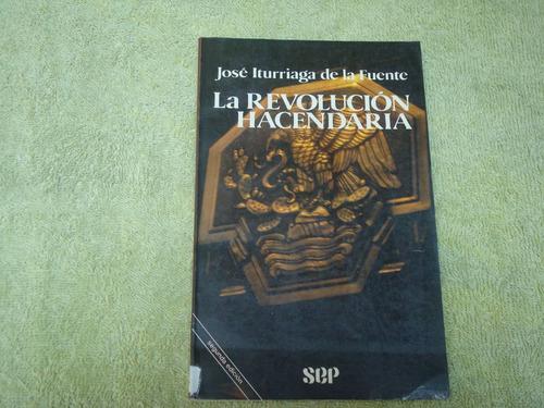 josé iturriaga de la fuente, la revolución hacendaria.