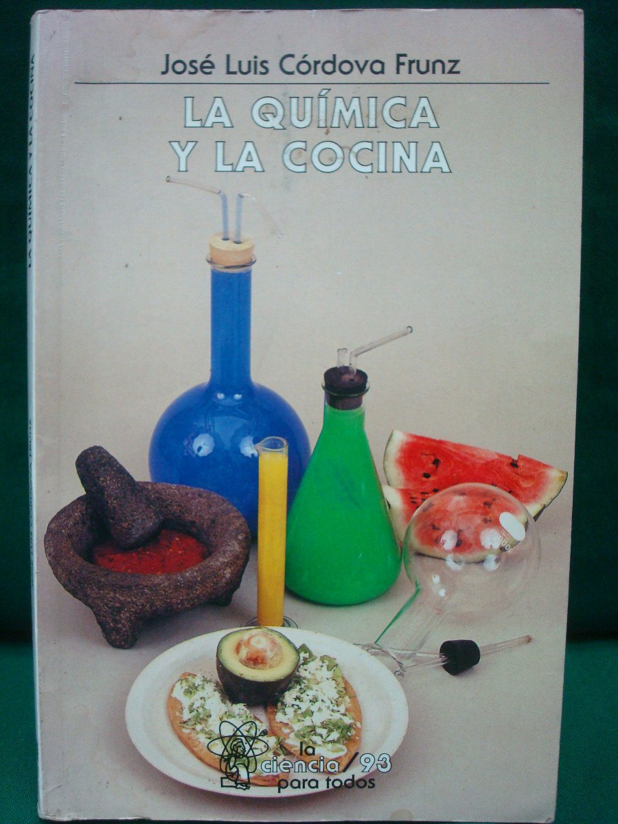 Jos luis c rdova frunz la qu mica y la cocina for La quimica y la cocina pdf
