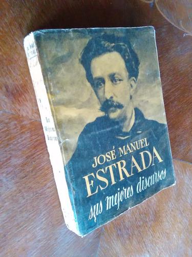 josé manuel estrada - sus mejores discursos