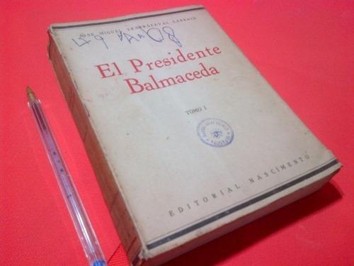 jose miguel yrarrazaval. el presidente balmaceda.