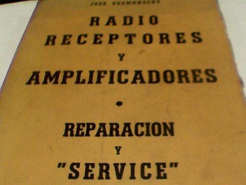 jose susmanscky - radio receptores y amplificadores (p)