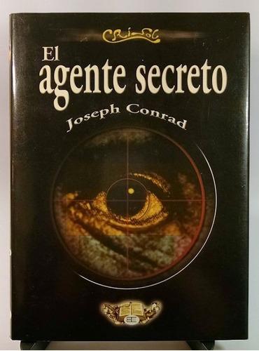 joseph conrad - el agente secreto (tapa dura)