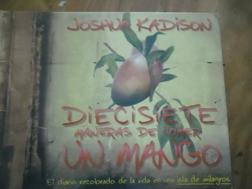 joshua kadison diecisiete maneras de comer un mango