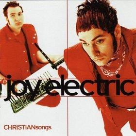 joy electric  - christian songs