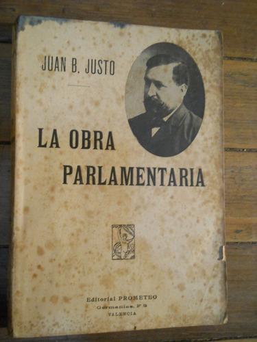 juan b justo. la obra parlamentaria.