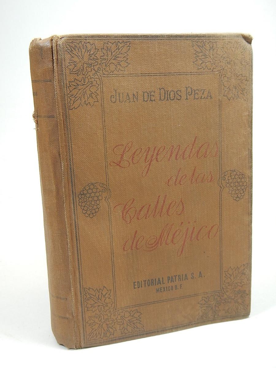 6f816ef964d Juan De Dios Peza Leyenda De Las Calles De Mejico H6 -   400.00 en ...
