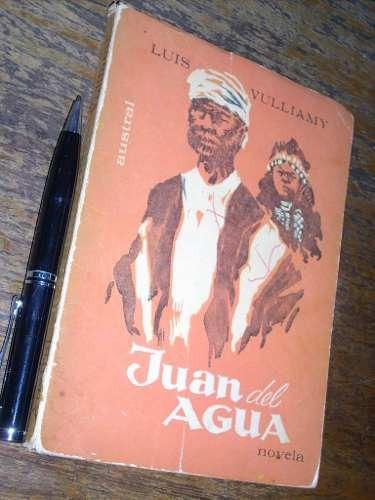 juan del agua (firmado por autor 1a edicion) l vulliamy1962