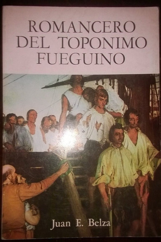 juan e. belza- romancero del toponimo fueguino