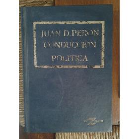 Juan Perón. Conducción Política