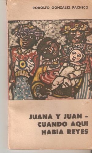 juana y juan. cuando aquí había reyes de r. gonzález pacheco