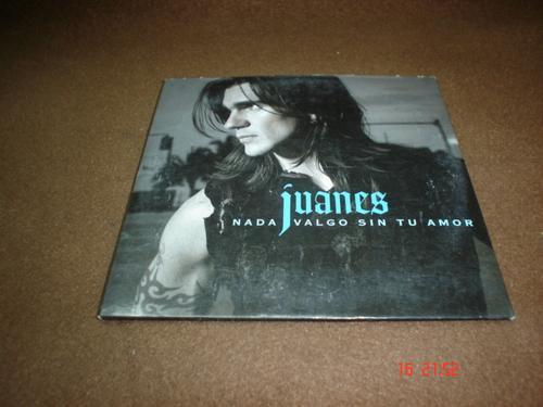 juanes - cd single - nada valgo sin tu amor *  mdn